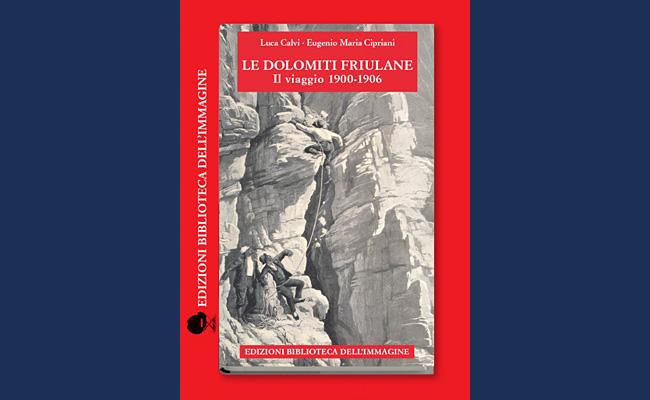 copertina del libro Dolomiti Friulane di Calvi e Cipriani