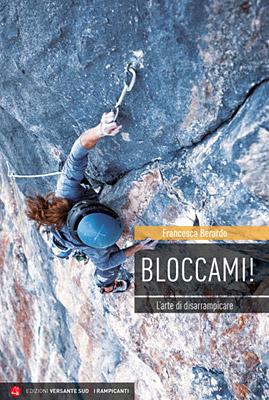 copertina del libro Bloccami! L'arta di disarrampicare di Francesca Berardo